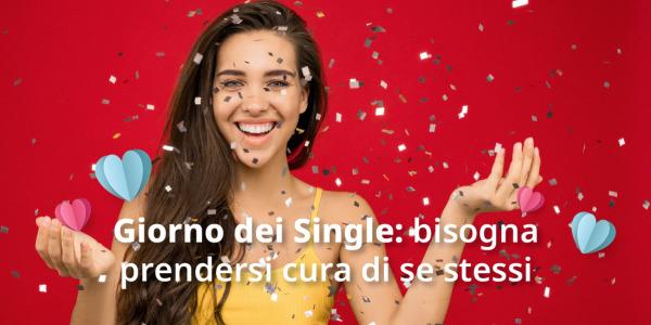 Giornata dei Single: Bisogna prendersi cura di se stessi