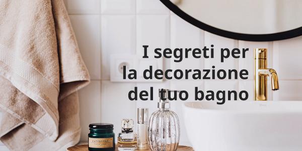 I segreti per la decorazione del tuo bagno