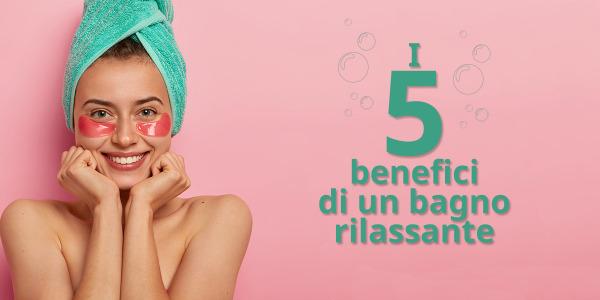 I cinque benefici di una routine di bagno rilassante