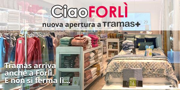 Tramas cresce in Italia - Nuova Apertura a Forlì