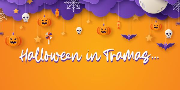 Prezzi Paurosi questo Halloween in Tramas