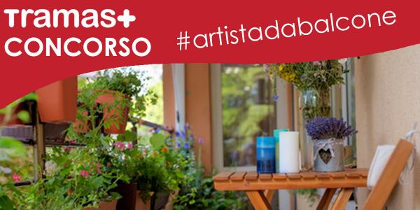 Concorso Tramas #artistadabalcone!