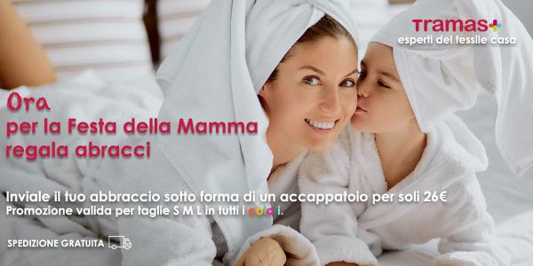 Per la Festa della Mamma. Inviale il tuo abbraccio sotto forma di un accappatoio per soli 22€.